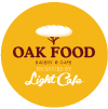 OAK FOOD produced by Light Cafe